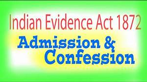 Indian Evidence Act, 1872 : Admission & confession. - YouTube