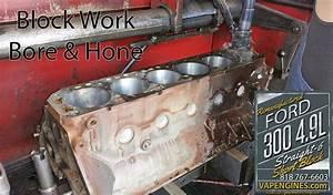 Ford 300 4 9l Block Work