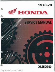 Honda Xl250 Xl350 Motorcycle Service Manual 1972  U2013 1978