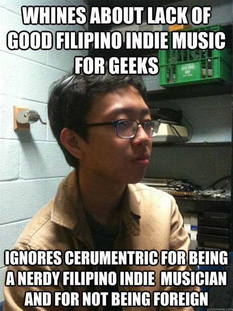 Filipino Meme - whines about lack of good filipino indie music for geeks