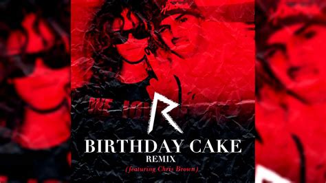 birthday cake remix chris brown