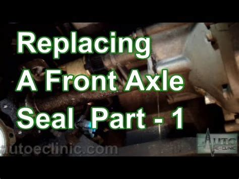 part    replace  front axle shaft seal rh front