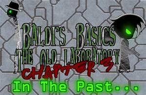 Baldi U0026 39 S Basics The Old Laboratory  Chapter 3