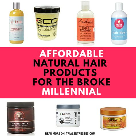 affordable natural hair products   broke millennial