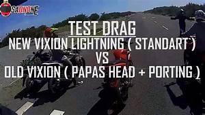 Test Drag Terbaru   New Vixion Lightning  Standart  Vs Old Vixion  Porting Polish Dan Papas