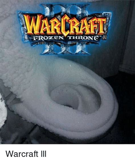 Warcraft Meme - warcraft warcraft lll warcraft meme on sizzle