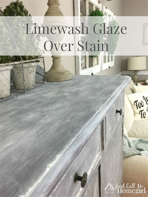 limewash glaze  stain  call  homegirl
