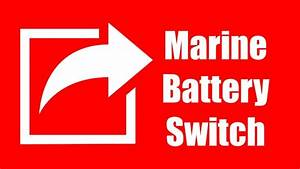 3 Best Marine Battery Switch In 2018