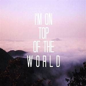 I, U0026, 39, M, On, Top, Of, The, World, On, We, Heart, It