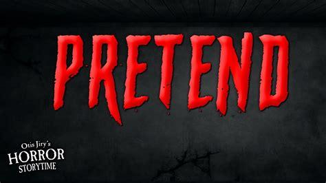 Pretend Creepypasta 💀 Otis Jirys Horror Storytime Youtube