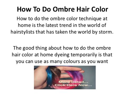 How To Do Ombre Hair by How To Do Ombre Hair Color