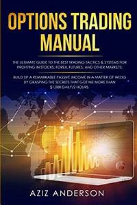 Options Trading Manual  The Ultimate Guide To The Best