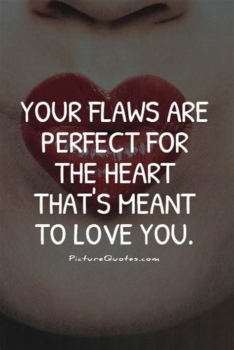 Your Flaws Quotes