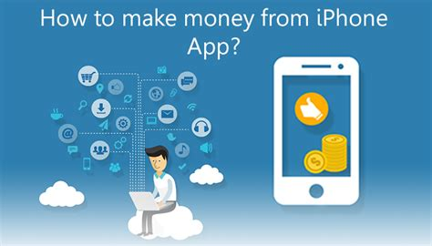 how to make an iphone app best ways to make money from iphone app
