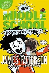 Dog's Best Friend (Middle School, #8) by James Patterson