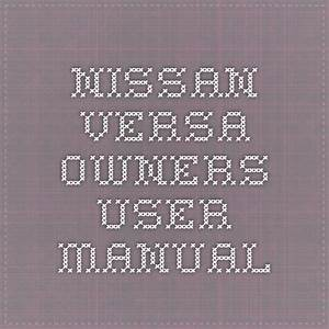 Nissan Versa Owners User Manual