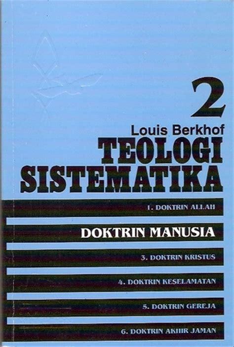 Jual Buku Teologi Sistematika 2 . Doktrin Manusia. oleh ...