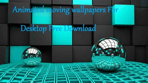 Animated Wallpaper Android Tutorial - free animated desktop wallpapers get moving animated 3d