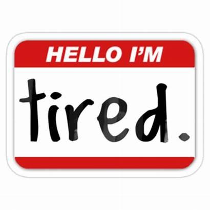 Tired Hello Im Sticker Redbubble Stickers