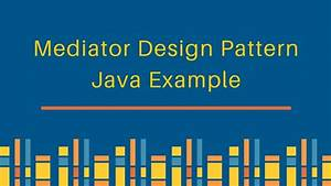 mediator-design-pattern - JournalDev