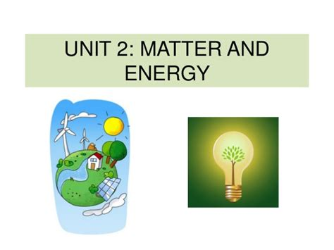 Unit 2 Matter And Energy 2 Eso