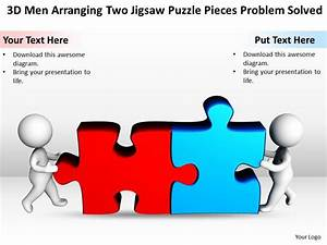3d Men Arranging Two Jigsaw Puzzle Pieces Problem Solved