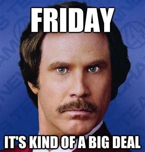 Anchorman I Love Lamp by Best 25 Friday Meme Ideas On Pinterest Leaving Work