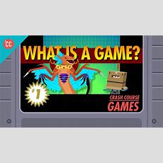 What Is A Game? Crash Course Games #1 Youtube
