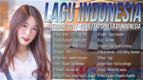Top Hits Lagu Pop Indonesia Terbaru 2017-2018, Kumpulan 16
