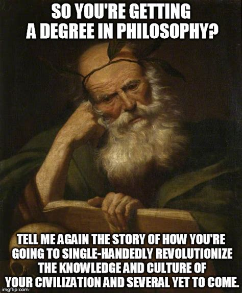 Philosophical Memes - degree in philosophy imgflip