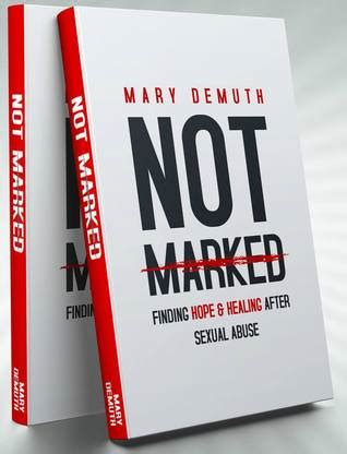 marked finding hope  healing  sexual abuse  mary  demuth