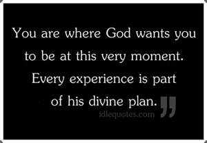 you are where god wants you to be at this moment idlequotes