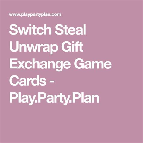 switch steal unwrap gift exchange 25 unique gift unwrapping ideas on present unwrapping