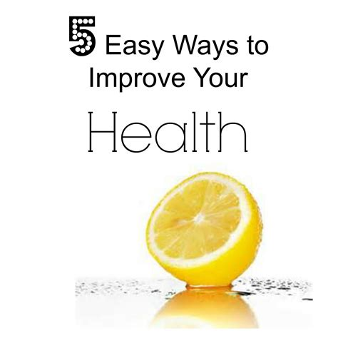 5 Easy Ways To Improve Your Healthday 4