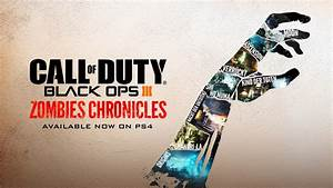 Call Of Duty Black Ops 3 Zombies Chronicles Available Now