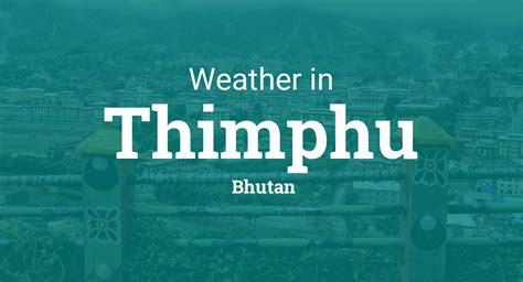 weather  thimphu bhutan