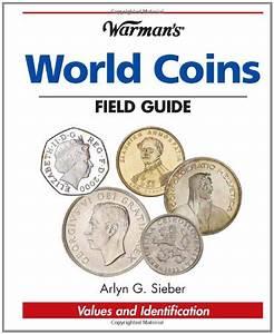 Warman U0026 39 S World Coins Field Guide  Values  U0026 Identification By Arlyn G  Sieber 9781440205552