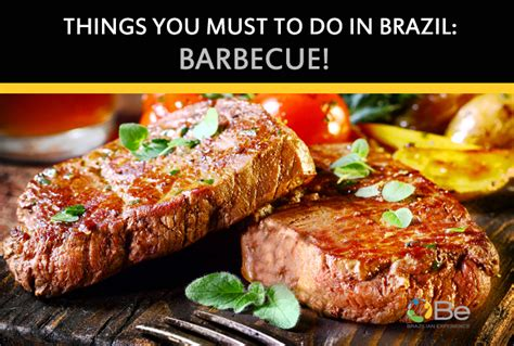things to do at a barbecue things you must to do in brazil barbecue brazilian experience