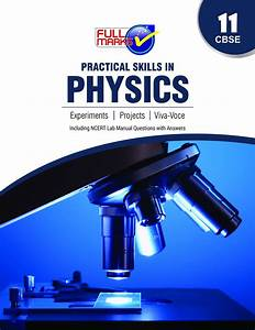 Full Marks Lab Manual Practical Skills In Physics For Class 11