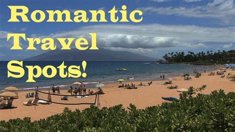 top 10 romantic travel destinations flyeveryday com