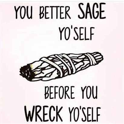 Quotes Sage Memes Smudging Words Funny Tough