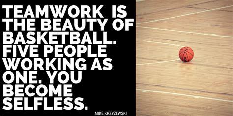 basketball quotes teamwork   beauty  basketball