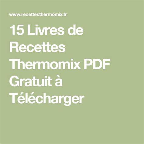 telecharger recette cuisine gratuit les 25 meilleures idées concernant recette thermomix pdf