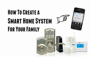 Welches Smart Home System : creating a smart home for your family smart home systems ~ Michelbontemps.com Haus und Dekorationen