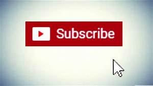 Click The Subscribe Button - YouTube