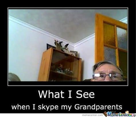 Grandparents Meme - skyping with grandparents memes best collection of funny skyping with grandparents pictures