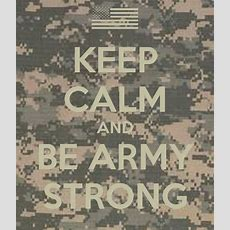 Keep Calm And Be Army Strong Poster  Khade  Keep Calmomatic