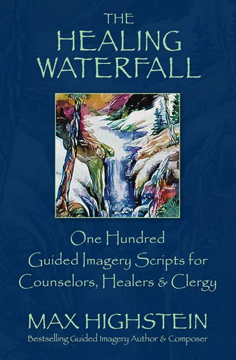 The Healing Waterfall New Guided Imagery Book Offers 100