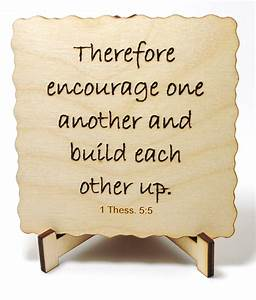 Lack of Encoura... Encourage Someone Quotes