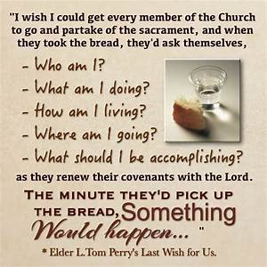 Elder Perry sac... Sacrament Quotes